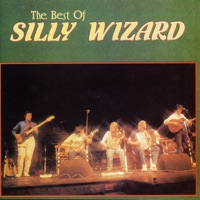 The Best of Silly Wizard by Silly Wizard on Apple Music