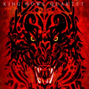 King Howl - King Howl Quartet