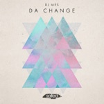 DJ Mes - Da Change