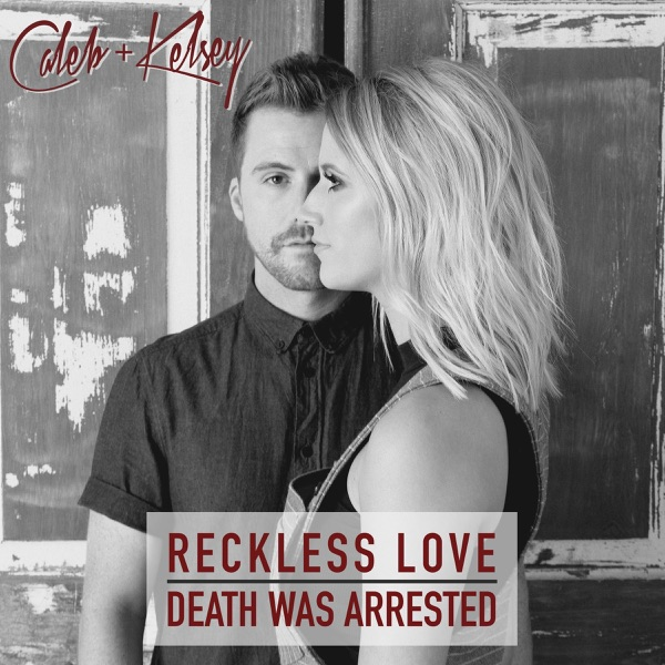 Reckless Love / Death Was Arrested - Single
