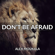 Don't Be Afraid (from