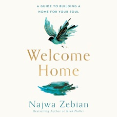 Welcome Home: A Guide to Building a Home for Your Soul (Unabridged)