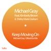 Keep Moving On (feat. Kimberley Brown & Shirley Marie Graham) [Michael Gray Glitterbox Mix] - Single ジャケット写真