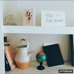UPPERROOM - You and You Alone feat. Cody Lee