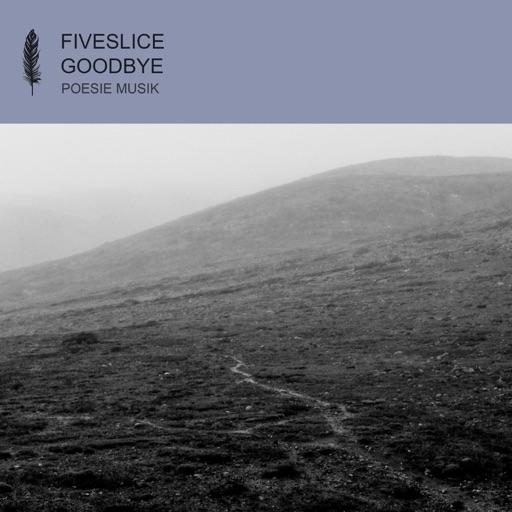 Goodbye - Single by Fiveslice
