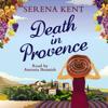 Death in Provence (Unabridged) - Serena Kent