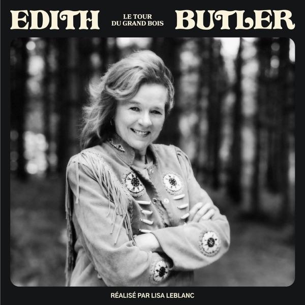 Edith Butler– Le tour du grand bois