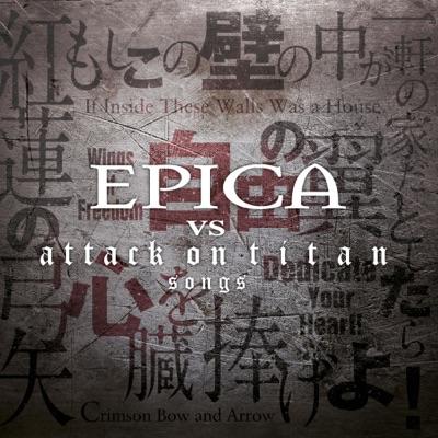 Epica vs. Attack on Titan Songs - Epica