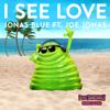 """I See Love (feat. Joe Jonas) [From """"Hotel Transylvania 3""""] - Jonas Blue"""