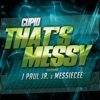 That s Messy Single feat J Paul Jr Messie Cee Single