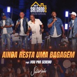 Salgadinho - Ainda Resta Uma Bagagem (feat. Vou Pro Sereno)