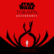 Star Wars: Thrawn Ascendancy (Book II: Greater Good) (Unabridged)