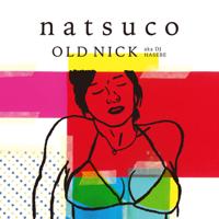OLD NICK aka DJ HASEBE - natsuco artwork