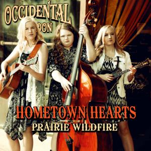 Prairie Wildfire - Hometown Hearts