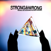 Strong and Wrong