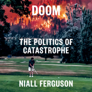 Doom: The Politics of Catastrophe (Unabridged)