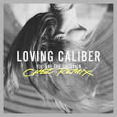 You Are the Solution (feat. Lauren Dunn) [Chez Remix] - Loving Caliber