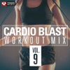 Cardio Blast Vol. 9 (60 Min Non-Stop Workout Mix 140-160 BPM), Power Music Workout