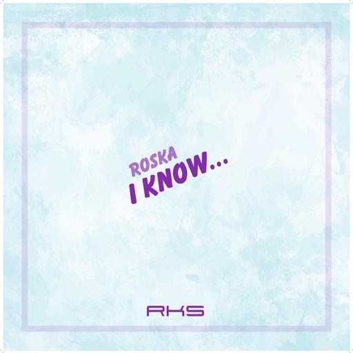 I Know - Single by Roska