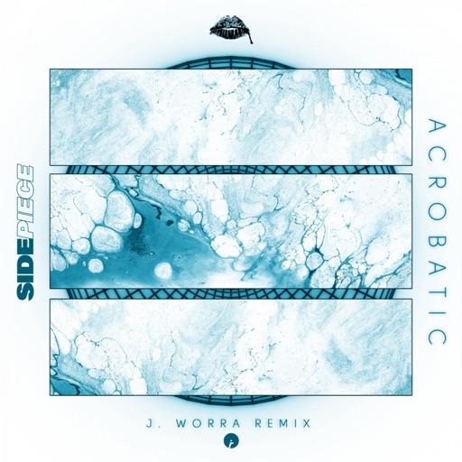 Acrobatic (J. Worra Remix) - Single by J. Worra & SIDEPIECE