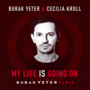 Burak Yeter & Cecilia Krull - My Life Is Going On (Burak Yeter Remix) Grafik