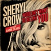 Wouldn't Want to Be Like You (feat. Annie Clark) - Single, Sheryl Crow