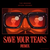 Save Your Tears (Remix) artwork
