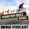 The Mountain Bikes Apart Podcast: Mountain Biking Chat All Year Round