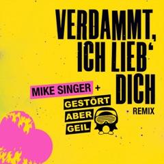 Verdammt ich lieb' dich (feat. Gestört aber GeiL) [Gestört aber Geil Remix]
