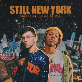 MAX & Joey Bada$$ – Still New York – Single [iTunes Plus M4A] | iplusall.4fullz.com
