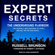 Russell Brunson & Robert T. Kiyosaki (foreword) - Expert Secrets: The Underground Playbook for Creating a Mass Movement of People Who Will Pay for Your Advice (Unabridged)