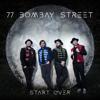 77 Bombay Street - Start Over Grafik