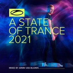 A State of Trance 2021 (DJ Mix) [Mixed by Armin van Buuren]
