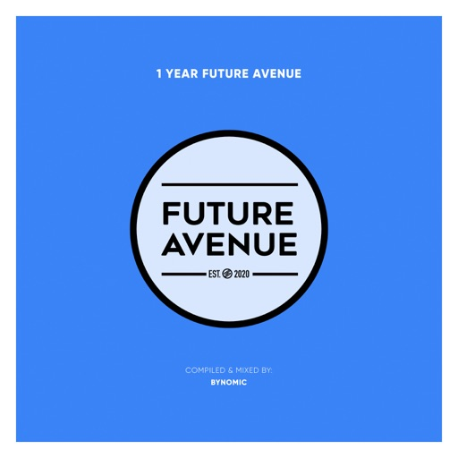 1 Year Future Avenue  Bynomic (DJ Mix) by Bynomic