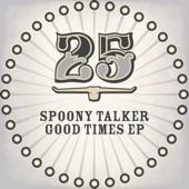 Spoony Talker - Good Times