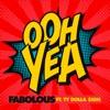 Ooh Yea (feat. Ty Dolla $ign) - Single, Fabolous