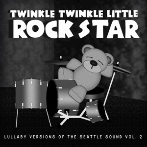 Twinkle Twinkle Little Rock Star - Hunger Strike (Lullaby Version of Temple of the Dog)