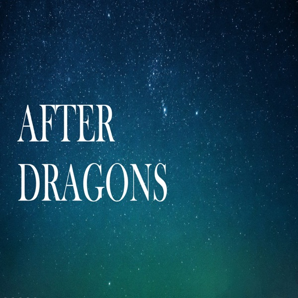 After Dragons