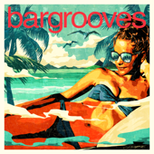 Bargrooves Summer 2018 (Mixed)