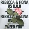 Need You (Rebecca & Fiona vs D.O.D)