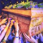 Andy Frasco & the U.N. - Dancin' Around My Grave