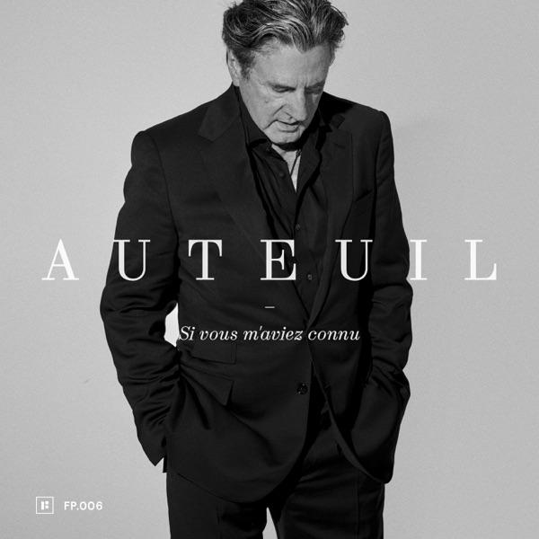 Si vous m'aviez connu - Daniel Auteuil