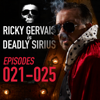 Ricky Gervais Is Deadly Sirius: Episodes 21-25 (Original Recording) - Ricky Gervais
