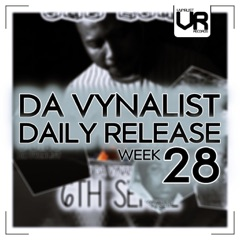 Da Vynalist Daily Release: Week 28