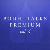 Bodhi Talks Premium, Vol. 4 (Live)