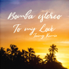 Bomba Estéreo - To My Love (Tainy Remix) artwork