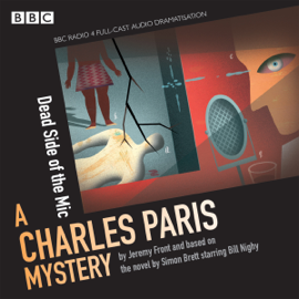 Charles Paris: The Dead Side of the Mic: A BBC Radio 4 full-cast dramatisation audiobook