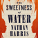 Nathan Harris - The Sweetness of Water