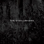 The SteelDrivers - Hear The Willow Cry