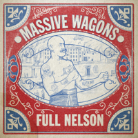 Massive Wagons - Full Nelson artwork